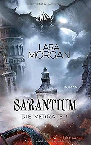 Sarantium - Die Verräter: Roman (Die Sarantium-Reihe, Band 2)