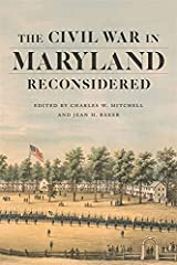 The Civil War in Maryland Reconsidered (Conflicting Worlds: New Dimensions of the American Civil War) Kindle Edition