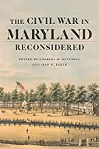 The Civil War in Maryland Reconsidered (Conflicting Worlds: New Dimensions of the American Civil War)