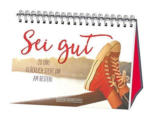 Sei gut zu dir!: Spiralbuch