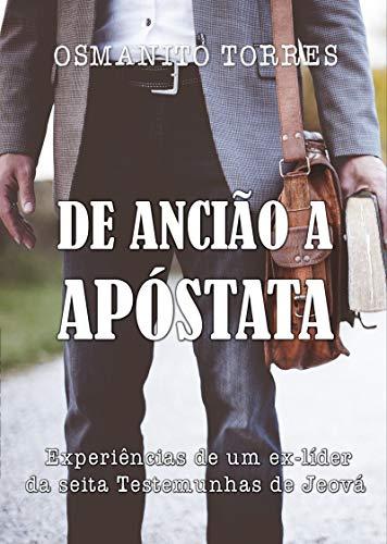 De Ancião a Apóstata: As experiências de um ex-líder da seita Testemunhas de Jeová