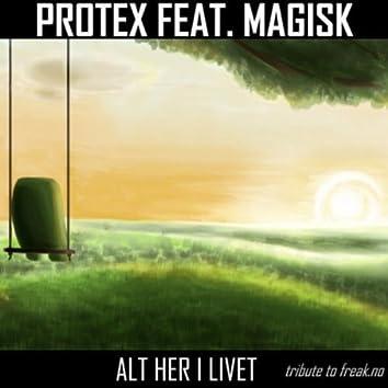 Alt Her I Livet (feat. Magisk)