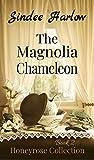 The Magnolia Chameleon (Honeyrose Collection Book 2)