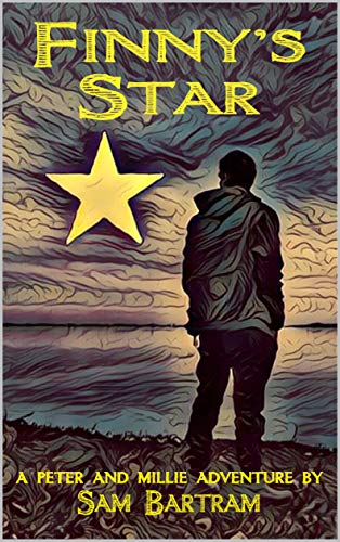 Finny's Star: A Peter and Millie Adventure (Peter and Millie Adventures Book 1) by [Sam Bartram]