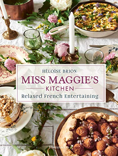 Compare Textbook Prices for Miss Maggie's Kitchen: Relaxed French Entertaining PRATIQUE - LANGUE ANGLAISE  ISBN 9782080204455 by Brion, Héloïse,Roue, Christophe
