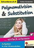 Polynomdivision & Substitution: ... einfach erlernen