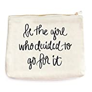 Be The Girl Who Decided To Go For It Makeup Bag Motivational Cosmetic Bag Toiletry Bag Small Luggage Inspirational Gift For Her