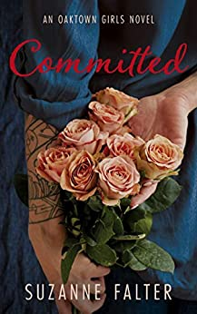 [Suzanne Falter]のCommitted (Oaktown Girls Book 2) (English Edition)