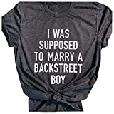 DUTUT Women's I was Supposed to Marry A Backstreet Boy T Shirt Teen Girls Backstreet Boys Tshirt with Funny Saying … Gray