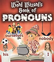 The Word Wizard's Book of Pronouns