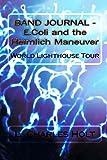 E. Coli and the Heimlich Maneuver - World Lighthouse Tour