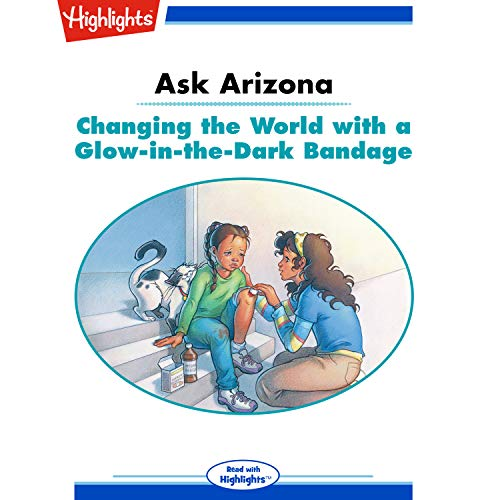 Ask Arizona: Changing the World with a Glow-in-the-Dark Bandage copertina