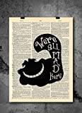 Cheshire Cat Silhouette - We're All Mad Here Wall Art - Vintage Art - Authentic Upcycled Dictionary Art Print - Home or Office Decor - Inspirational And Motivational Quote Art D504