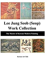 Lee Jung Seob (Seop) Work Collection (Hardcover): The Master of Korean Modern Painting