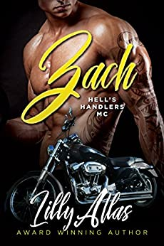 Zach (Hell's Handlers MC Book 1) by [Lilly Atlas]