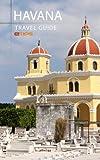 Havana Travel Guide (English Edition)