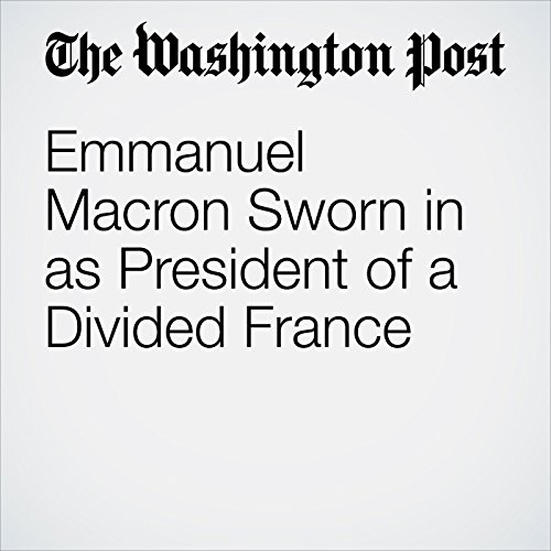 Emmanuel Macron Sworn in as President of a Divided France copertina