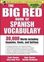 The Big Red Book of Spanish Vocabulary: 30,000 Words Including Cognates, Roots, and Suffixes (Big Book of Verbs Series)