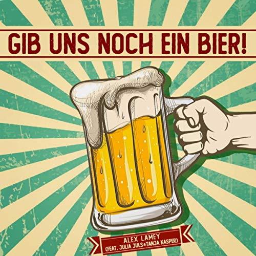 Gib uns noch ein Bier!