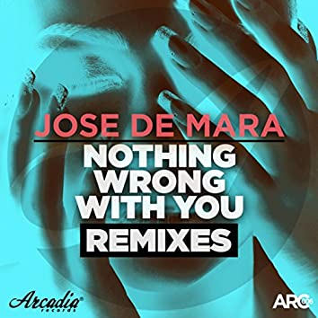 Nothing Wrong With You (Remixes)