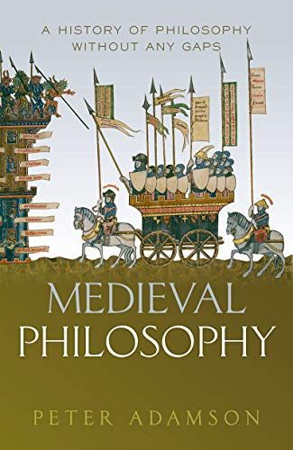 Medieval Philosophy: A history of philosophy without any gaps, Volume 4 (English Edition)