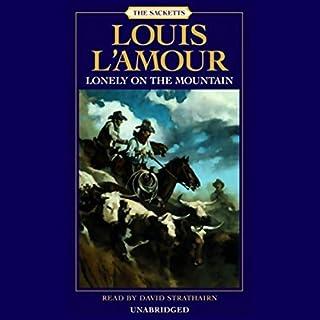 Lonely on the Mountain     The Sacketts, Book 17              Auteur(s):                                                                                                                                 Louis L'Amour                               Narrateur(s):                                                                                                                                 David Strathairn                      Durée: 5 h et 48 min     1 évaluation     Au global 5,0