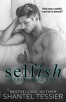 Selfish Series Box Set by [Shantel Tessier, Shantel  Tessier, Tracie Douglas, Jenny Sims]