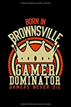 Born in Bronsville Gamer Dominator: RPG JOURNAL I GAMING Calender for Students Online Gamers Videogamers Hometown Lovers 6x9 inch 120 pages lined I ... Video Gamers and City Kids, (German Edition)