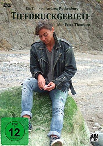 Tiefdruckgebiete: Ein Film von Andrea Rothenburg über Petra Thomsen (nur für private Nutzung)