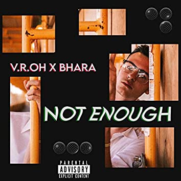 Not Enough (feat. Bhara)