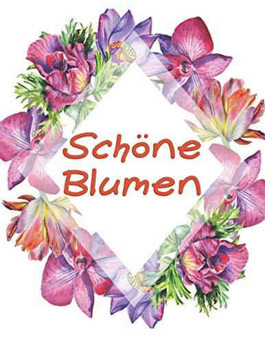 Schöne Blumen: Ein Malbuch für...