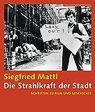 Die Strahlkraft der Stadt [German-language Edition]: Schriften zu Film und Geschichte (FilmmuseumSynemaPublications)
