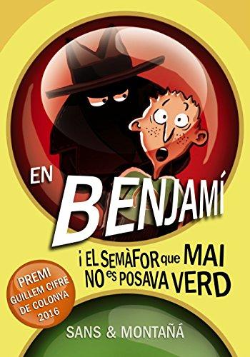 En Benjamí i el semàfor que mai no es posava verd (Llibres infantils i juvenils - Diversos) (Catalan Edition)