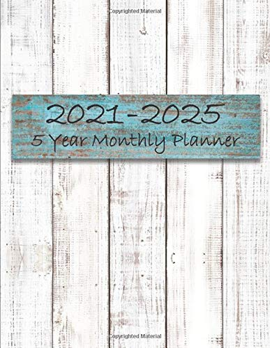 2021-2025 5 Year Monthly Planner: 60 Month Calendar With Federal Holidays / Agenda Schedule Organizer With To Do List / Yearly Goals Notebook / Light Wood Rustic Cover Design