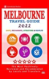 Melbourne Travel Guide 2022: Shops, Arts, Entertainment and Good Places to Drink and Eat in Melbourne, Australia (Travel Guide 2022)