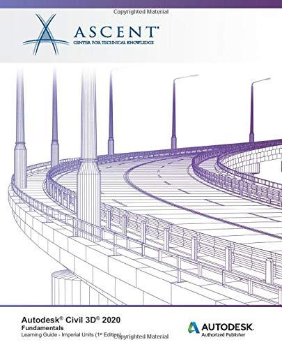 Autodesk Civil 3D 2020: Fundamentals (Imperial Units): Autodesk Authorized Publisher