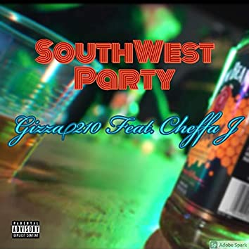 SouthWest Party (feat. Cheffa J)