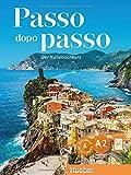 Passo dopo passo A2: Der Italienischkurs / Kursbuch + Arbeitsbuch + 2 Audio-CDs - Anna Barbierato