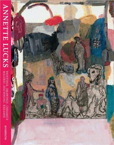 Annette Lucks. Flipflop: Malerei – Zeichnung – Keramik / Painting - Drawing - Ceramics: Paintings - Drawings - Ceramics