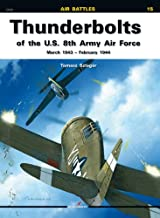 Thunderbolts Of The U.S. 8th Army Air Force: March 1943-February 1944 (Air Battles)