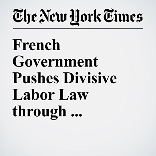 French Government Pushes Divisive Labor Law through Parliament cover art