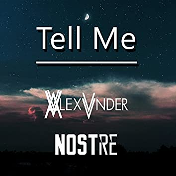 Tell Me (feat. Nostre)