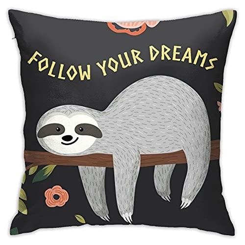 QUEMIN Funda de Almohada Sloth Follow Your Dreams Funda de Almohada Decorativa Funda de cojín Fundas de Almohada cuadradas para sofá de Coche Decoración del hogar 18 x 18 Pulgadas
