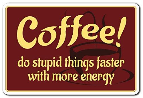 Grappige Decoratieve Tekenen Koffie, Doe Studid Dingen Sneller Met Meer Energie Drink Metaal Aluminium Teken voor Garages, Woonkamer