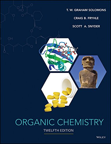 Compare Textbook Prices for Organic Chemistry 12 Edition ISBN 9781118875766 by Solomons, T. W. Graham,Fryhle, Craig B.,Snyder, Scott A.