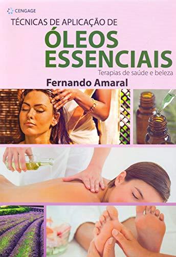 Técnicas de aplicação de óleos essenciais: Terapias de saúde e beleza