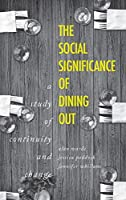 The Social Significance of Dining Out: A Study of Continuity and Change