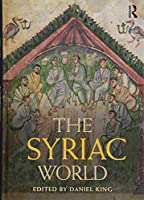 The Syriac World (Routledge Worlds)