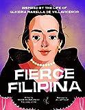 FIERCE FILIPINA: Inspired by the Life of Gliceria Marella de Villavicencio