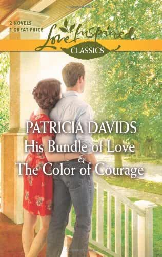 His Bundle of Love and the Color of Courage (Love Inspired Classics) by Patricia Davids (2-Apr-2013) Mass Market Paperback